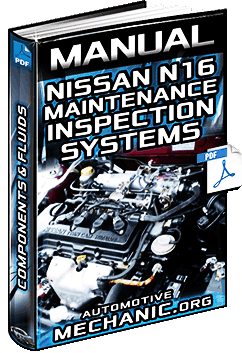 Nissan N16 Maintenance Inspection Systems Components