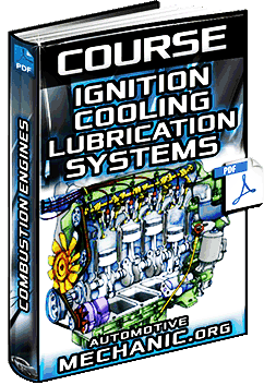 Course for Internal Combustion Engines - Ignition, Cooling & Lubrication Systems