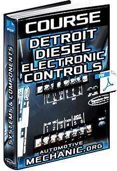 Detroit Diesel Electronic Controls DDEC III/IV – Systems, Components & Electricy