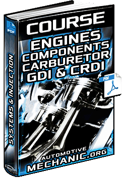 Course: Engines - Components, Systems, Carburetor, Fuel Injection, GDI & CRDI