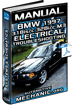 Manual for BMW 318is/c, 328i/c & M3 (E36) Vehicles '97 – Electrical Troubleshooting