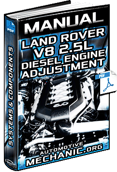 Manual: Land Rover V8 2.5L Diesel Engine - DDE, Systems, Components & Adjustment
