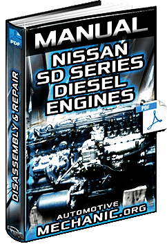 Manual: Nissan SD22, SD23, SD25 & SD33 Diesel Engines - Disassembly & Repair