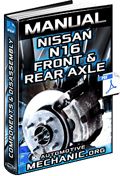 Manual: Nissan N16 Front & Rear Axle – Components, Installation & Disassembly