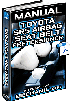Manual: Toyota SRS Airbag & Seat Belt Pretensioner – Operation & Functions