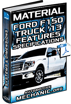 Material: Ford F150 Truck '13 - Features, Systems, Dimensions & Specifications
